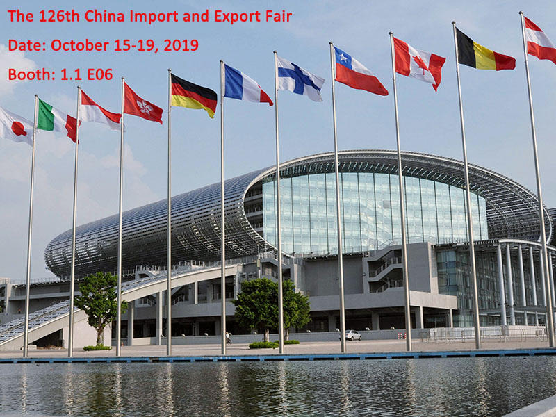 Welcome to visit us at the 126th China Import and Export Fair!